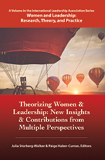 Theorizing Women and Leadership: New Insights and Contributions from Multiple Perspectives