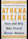 Cover of Athena Rising: How and Why Men Should Mentor Women by Brad Johnson and David Smith