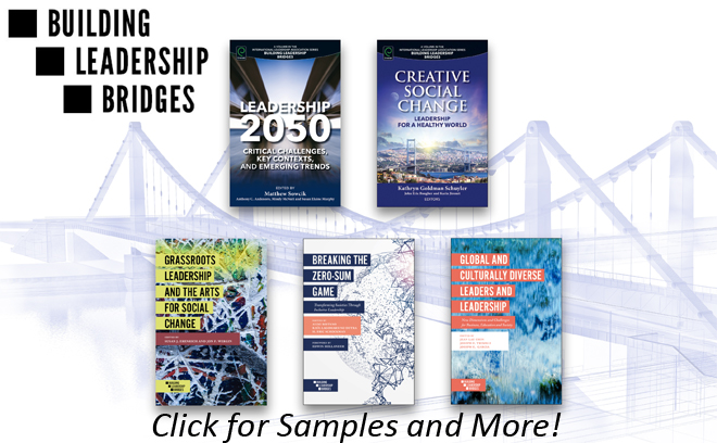 Click to Learn More About the volumes in ILA's Building Leadership Bridges series, published by Emerald Group Publishing - Sample Chapters, Ordering, Review Copies, and More!