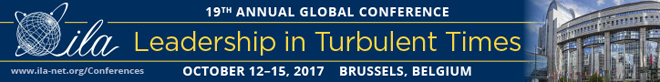 Register Today for ILA's 19th Global Conference - Leadership in Turbulent Times - 12-15 October 2017, Brussels, Belgium - http://www.ila-net.org/conferences