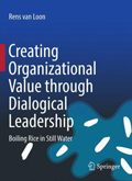 Cover of Creating Organizational Value Through Dialogical Leadership