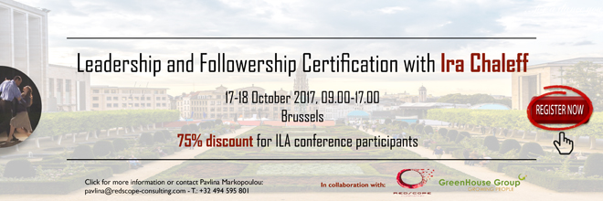 Leadership and Followership Certification with Ira Chaleff, 17-18 October 2017 in Brussels, Belgium. 75% Discount for ILA Brussels Participants. Click to register.