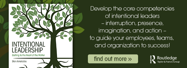 Intentional Leadership: Getting to the Heart of the Matter - Click to Learn More and Purchase Your Copy