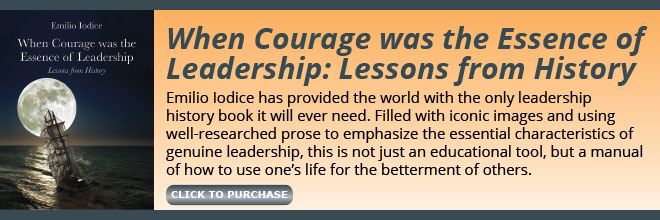 Cover: When Courage was the Essence of Leadership: Lessons from History by Emilio Iodice.  Click to Purchase on Amazon
