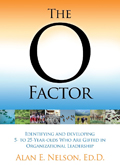 Cover of The O Factor: Identifying and Developing 5-25 Years-Olds Who Are Gifted in Organizational Leadership
