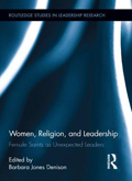 Book Cover: Women, Religion, and Leadership: Female Saints as Unexpected Leaders