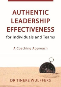 Authentic Leadership Effectiveness for Individuals and Teams: A Coaching Approach
